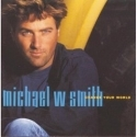 MICHAEL W. SMITH : Change Your World