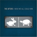 THE AFTERS : I Wish We All Could Win