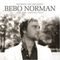 BEBO NORMAN : Betwen The Dreaming And The Coming True