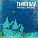 THIRD DAY : Christmas offerings