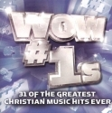 WOW#1s : 31Of The Greatest Christian Music Hits Forever