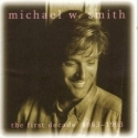 MICHAEL W. SMITH : The First Decade 1983-1993