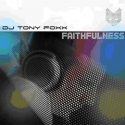 DJ Tony Foxx : Faithfulness