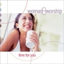 WOMAN & WORSHIP : Time For You