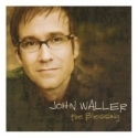 JOHN WALLER : The Blessing