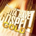 GOTA HAVE GOSPEL : Gold