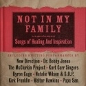 NOT IN MY FAMILY : Songs Of Healing And Inspiration