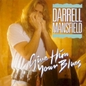DARRELL MANSFIELD : Give Him Your Blues