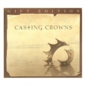 CASTING CROWNS : Gift Edition