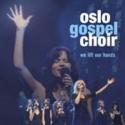 OSLO GOSPEL CHOIR : We Lift Our Hands