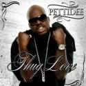 PETTIDEE: Thug Love
